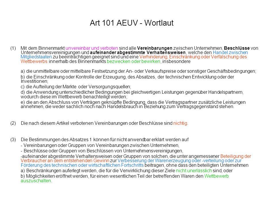 Art 101 AEUV - Wortlaut (1)Mit dem Binnenmarkt unvereinbar und verboten sind alle Vereinbarungen zwischen Unternehmen, Beschlüsse von Unternehmensvere
