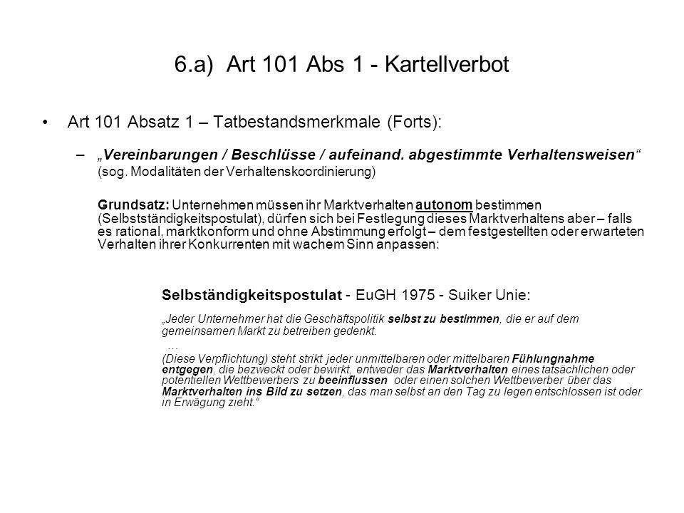 6.a) Art 101 Abs 1 - Kartellverbot Art 101 Absatz 1 – Tatbestandsmerkmale (Forts): –Vereinbarungen / Beschlüsse / aufeinand. abgestimmte Verhaltenswei