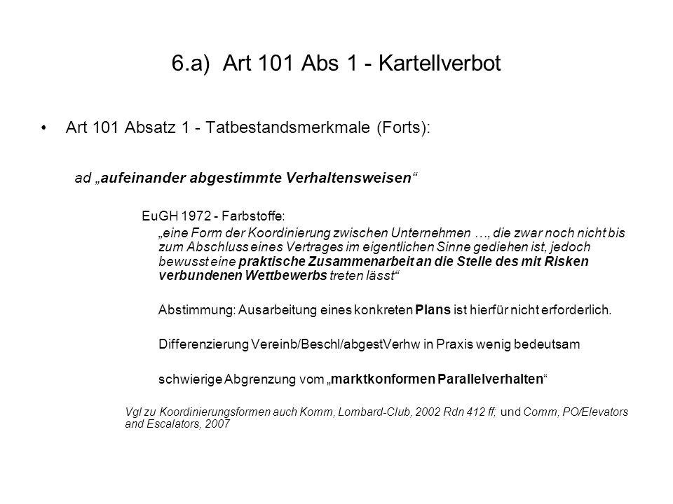 6.a) Art 101 Abs 1 - Kartellverbot Art 101 Absatz 1 - Tatbestandsmerkmale (Forts): ad aufeinander abgestimmte Verhaltensweisen EuGH 1972 - Farbstoffe: