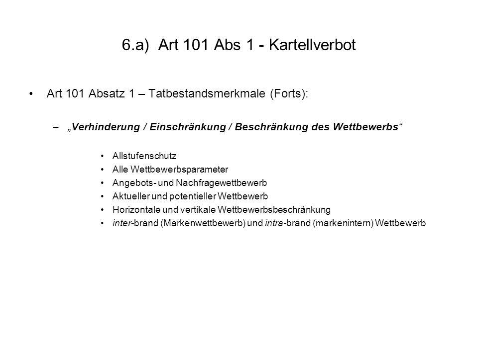 6.a) Art 101 Abs 1 - Kartellverbot Art 101 Absatz 1 – Tatbestandsmerkmale (Forts): –Verhinderung / Einschränkung / Beschränkung des Wettbewerbs Allstu