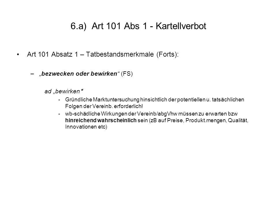 6.a) Art 101 Abs 1 - Kartellverbot Art 101 Absatz 1 – Tatbestandsmerkmale (Forts): –bezwecken oder bewirken (FS) ad bewirken -Gründliche Marktuntersuc