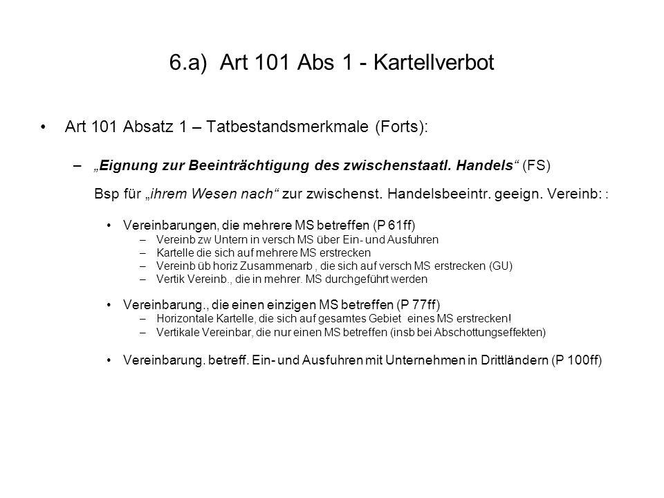6.a) Art 101 Abs 1 - Kartellverbot Art 101 Absatz 1 – Tatbestandsmerkmale (Forts): –Eignung zur Beeinträchtigung des zwischenstaatl. Handels (FS) Bsp