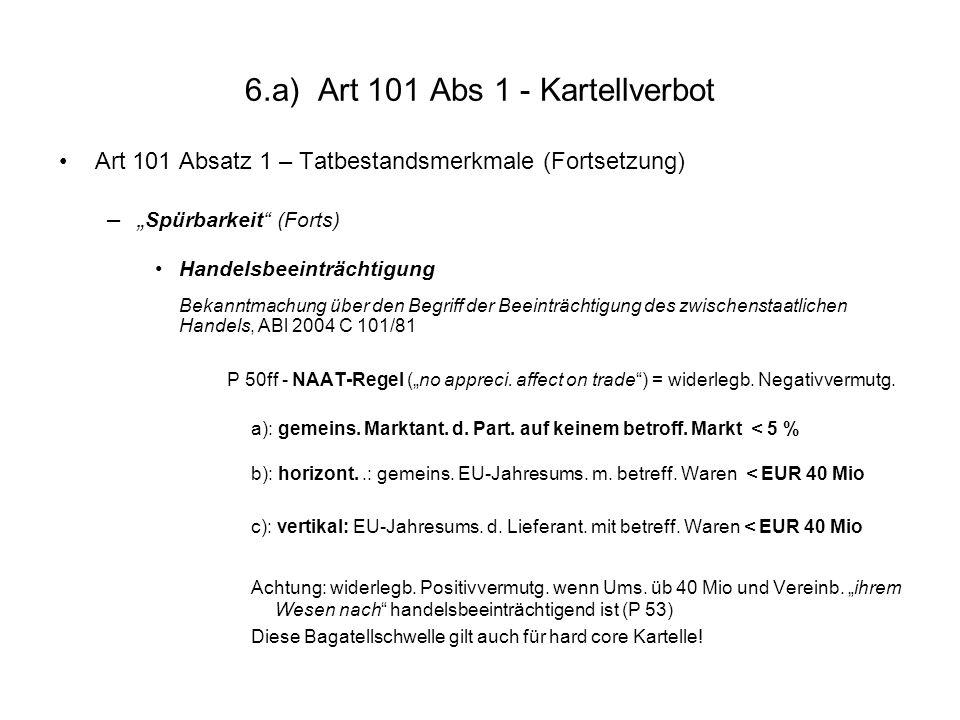 6.a) Art 101 Abs 1 - Kartellverbot Art 101 Absatz 1 – Tatbestandsmerkmale (Fortsetzung) – Spürbarkeit (Forts) Handelsbeeinträchtigung Bekanntmachung ü