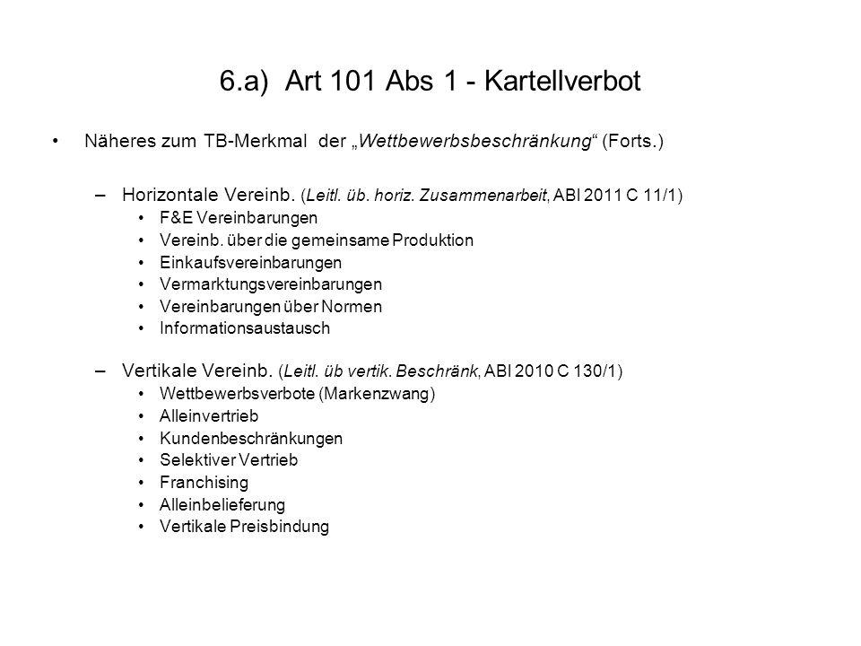 6.a) Art 101 Abs 1 - Kartellverbot Näheres zum TB-Merkmal der Wettbewerbsbeschränkung (Forts.) –Horizontale Vereinb. (Leitl. üb. horiz. Zusammenarbeit