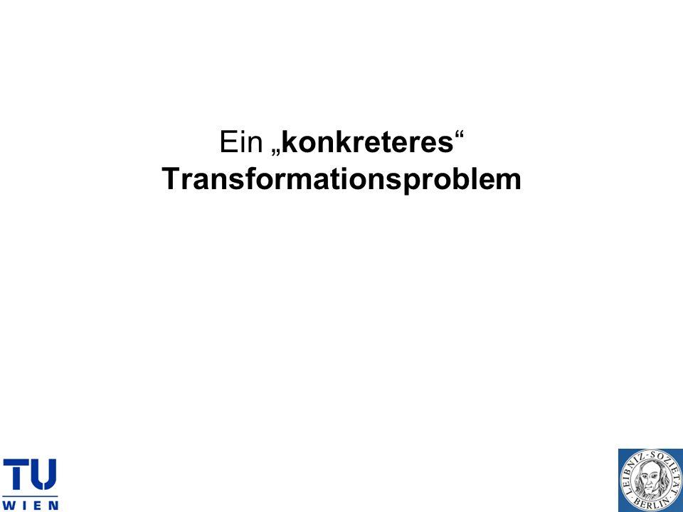 Ein konkreteres Transformationsproblem