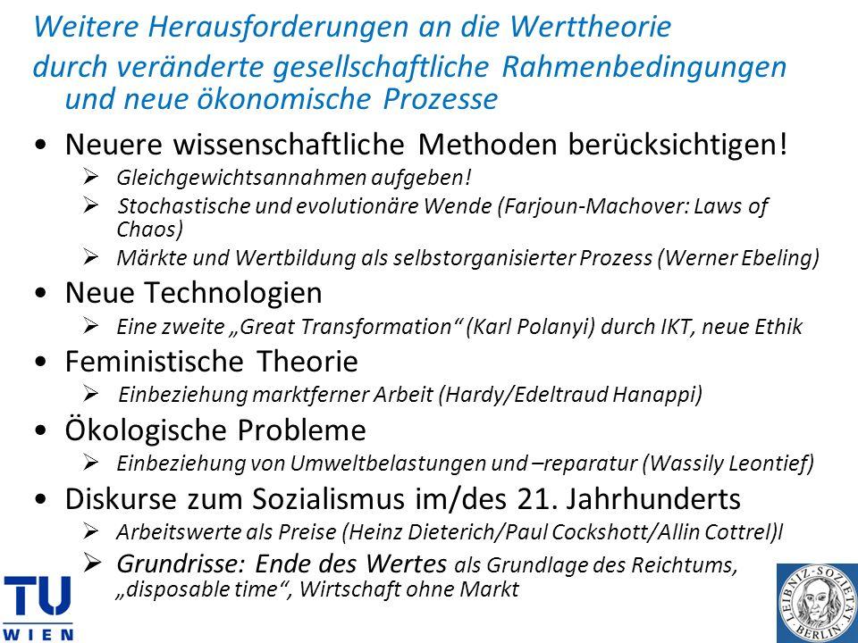 Weitere Herausforderungen an die Werttheorie durch veränderte gesellschaftliche Rahmenbedingungen und neue ökonomische Prozesse Neuere wissenschaftlic