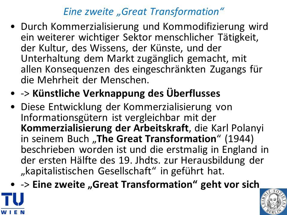 Eine zweite Great Transformation Durch Kommerzialisierung und Kommodifizierung wird ein weiterer wichtiger Sektor menschlicher Tätigkeit, der Kultur,