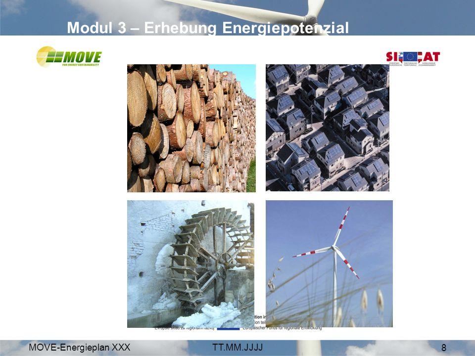MOVE-Energieplan XXXTT.MM.JJJJ 9 Modul 4 - Herausforderung Programm Potenzial ist vorhanden Mix aus allen Erneuerbaren Variationen sind möglich Blickpunkt Energiekosten Abdeckung des Bereiches Treibstoff