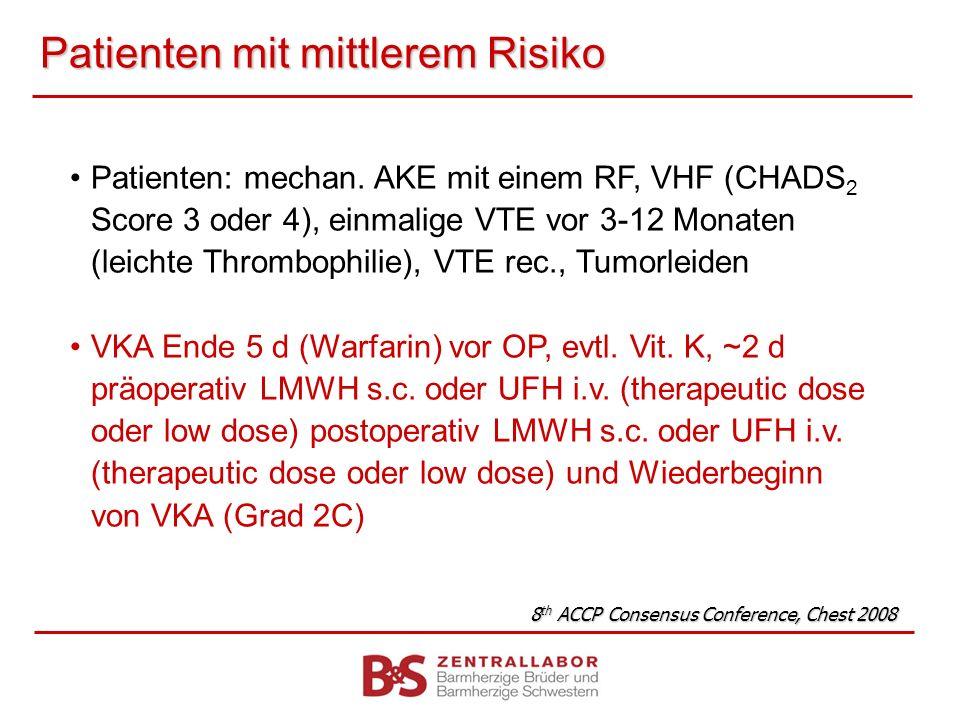 Patienten mit mittlerem Risiko Patienten: mechan. AKE mit einem RF, VHF (CHADS 2 Score 3 oder 4), einmalige VTE vor 3-12 Monaten (leichte Thrombophili