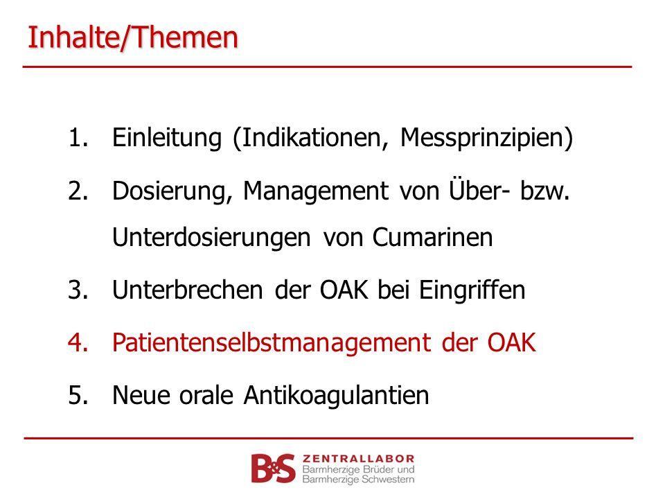Inhalte/Themen 1.Einleitung (Indikationen, Messprinzipien) 2.Dosierung, Management von Über- bzw. Unterdosierungen von Cumarinen 3.Unterbrechen der OA