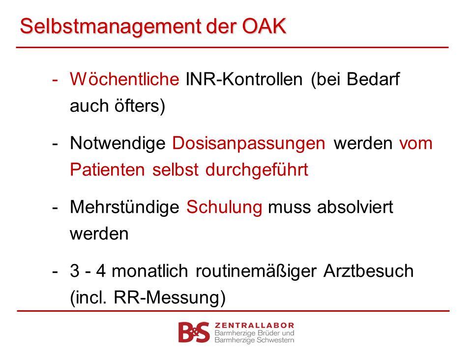 Selbstmanagement der OAK -Wöchentliche INR-Kontrollen (bei Bedarf auch öfters) -Notwendige Dosisanpassungen werden vom Patienten selbst durchgeführt -