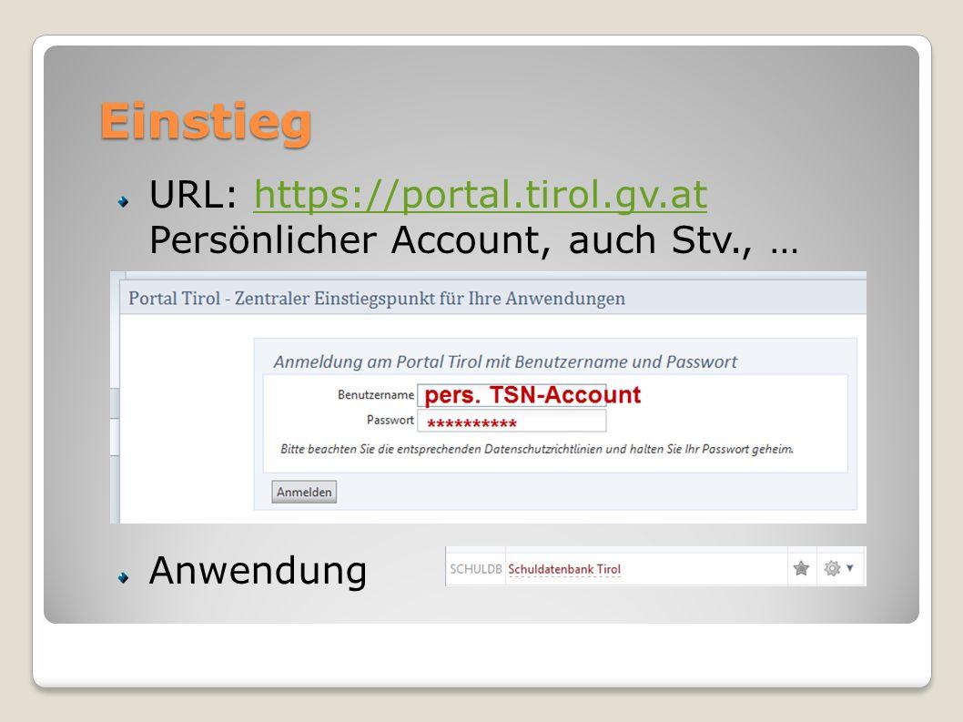 Einstieg URL: https://portal.tirol.gv.at Persönlicher Account, auch Stv., …https://portal.tirol.gv.at Anwendung