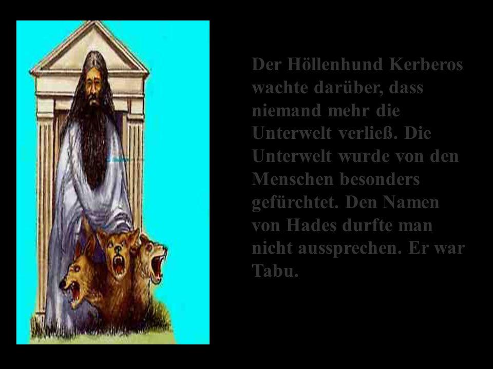 Hades half seinem Bruder Zeus öfters seine Weltherrschaft zu verteidigen.