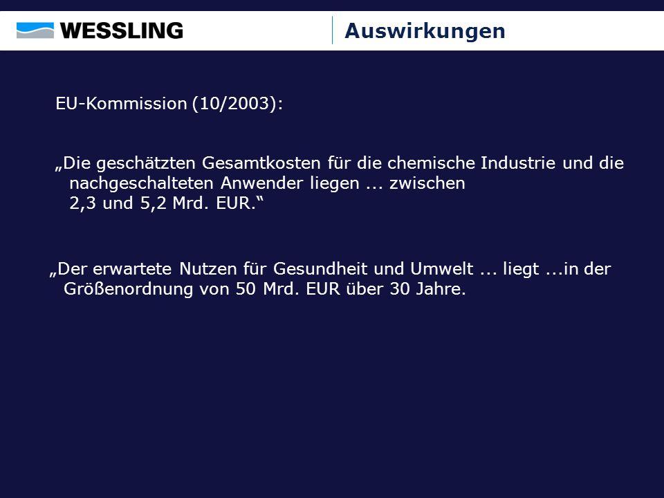 EU-Kommission (10/2003): Die geschätzten Gesamtkosten für die chemische Industrie und die nachgeschalteten Anwender liegen... zwischen 2,3 und 5,2 Mrd