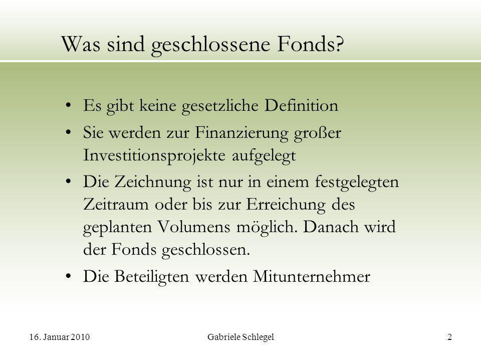16.Januar 2010Gabriele Schlegel13 Chancen – Steuerliche Optimierung Tonnagesteuer.