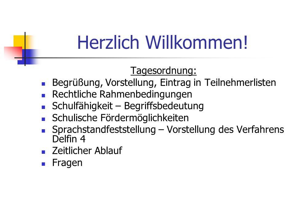 Herzlich Willkommen! Tagesordnung: Begrüßung, Vorstellung, Eintrag in Teilnehmerlisten Rechtliche Rahmenbedingungen Schulfähigkeit – Begriffsbedeutung