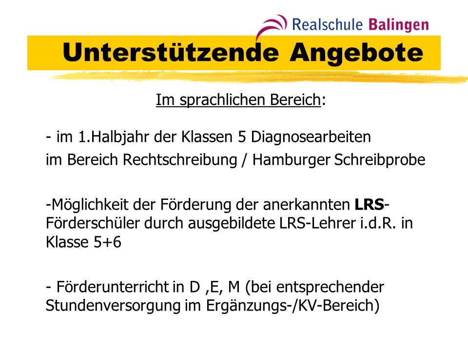 Im fremdsprachlichen Bereich: zFranzösisches Sprachdiplom (Delf) zMittlere Reife mit mündlicher Prüfung und Präsentation Eurokom (Europäische Kommunikations-Fähigkeit).