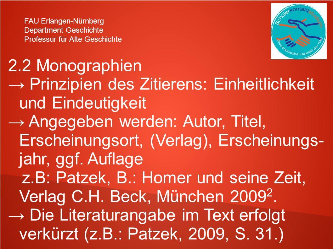 FAU Erlangen-Nürnberg Department Geschichte Professur für Alte Geschichte 2.2 Monographien Prinzipien des Zitierens: Einheitlichkeit und Eindeutigkeit