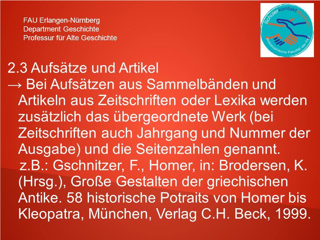 FAU Erlangen-Nürnberg Department Geschichte Professur für Alte Geschichte 2.3 Aufsätze und Artikel Bei Aufsätzen aus Sammelbänden und Artikeln aus Zei