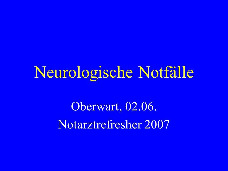 Neurologische Notfälle Oberwart, 02.06. Notarztrefresher 2007