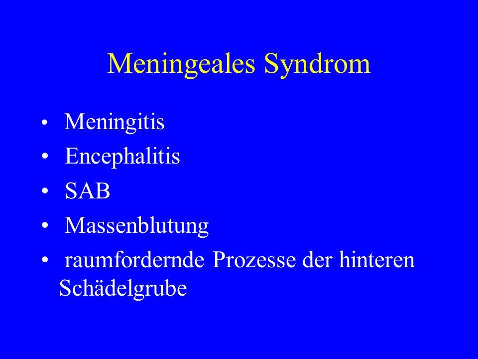 Meningeales Syndrom Meningitis Encephalitis SAB Massenblutung raumfordernde Prozesse der hinteren Schädelgrube