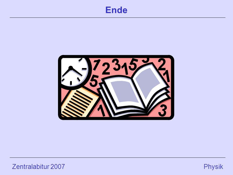 Zentralabitur 2007 Physik Ende