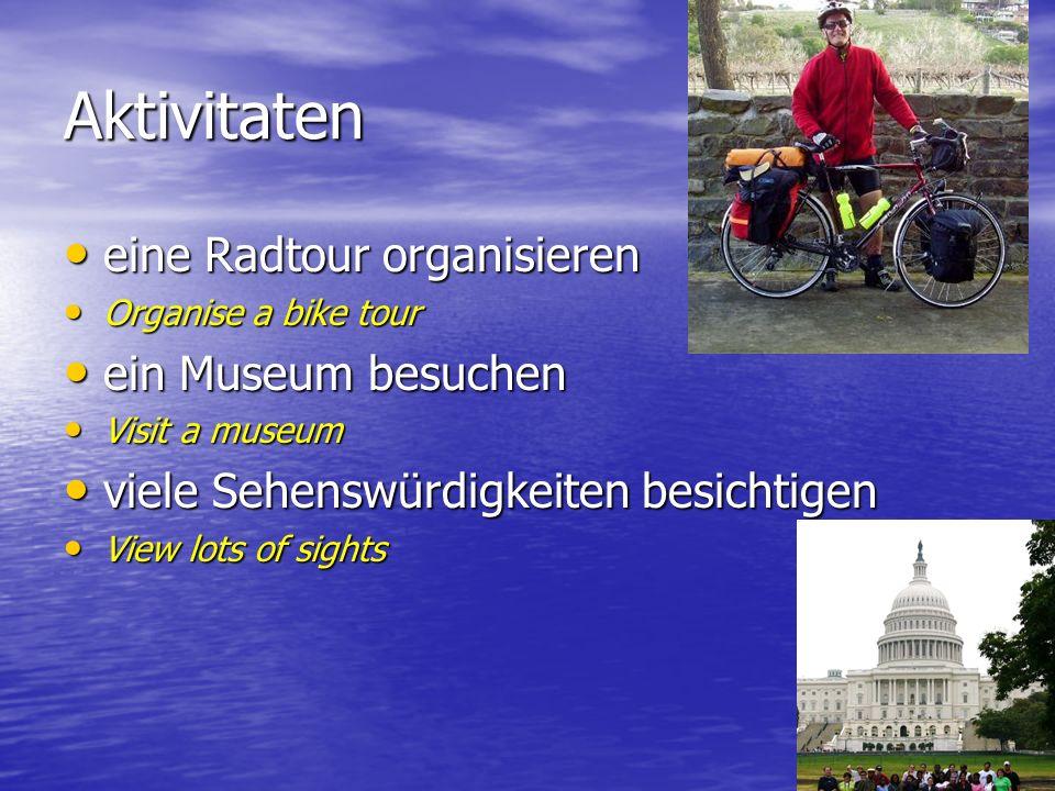 Aktivitaten eine Radtour organisieren eine Radtour organisieren Organise a bike tour Organise a bike tour ein Museum besuchen ein Museum besuchen Visi