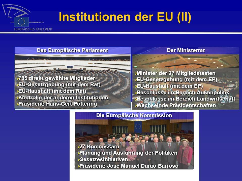 Die Europäische Kommission 27 Kommissare 27 Kommissare Planung und Ausführung der Politiken Planung und Ausführung der Politiken Gesetzesinitiativen G