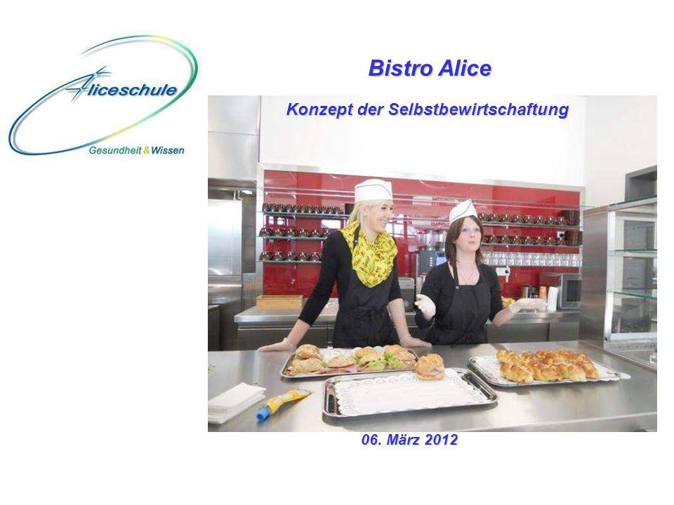 Bistro Alice Konzept der Selbstbewirtschaftung 06. März 2012