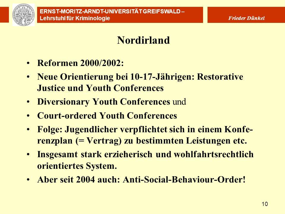 ERNST-MORITZ-ARNDT-UNIVERSITÄT GREIFSWALD – Lehrstuhl für Kriminologie Frieder Dünkel 10 Nordirland Reformen 2000/2002: Neue Orientierung bei 10-17-Jä