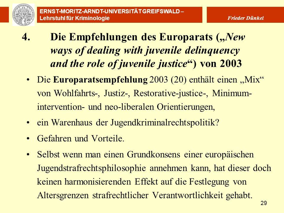 ERNST-MORITZ-ARNDT-UNIVERSITÄT GREIFSWALD – Lehrstuhl für Kriminologie Frieder Dünkel 29 4.Die Empfehlungen des Europarats (New ways of dealing with j