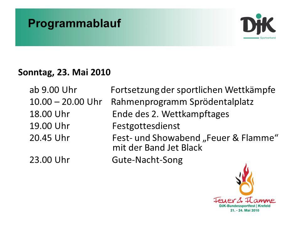 Sonntag, 23. Mai 2010 ab 9.00 Uhr Fortsetzung der sportlichen Wettkämpfe 10.00 – 20.00 Uhr Rahmenprogramm Sprödentalplatz 18.00 Uhr Ende des 2. Wettka