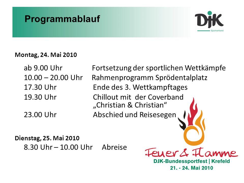 Montag, 24. Mai 2010 ab 9.00 Uhr Fortsetzung der sportlichen Wettkämpfe 10.00 – 20.00 Uhr Rahmenprogramm Sprödentalplatz 17.30 Uhr Ende des 3. Wettkam
