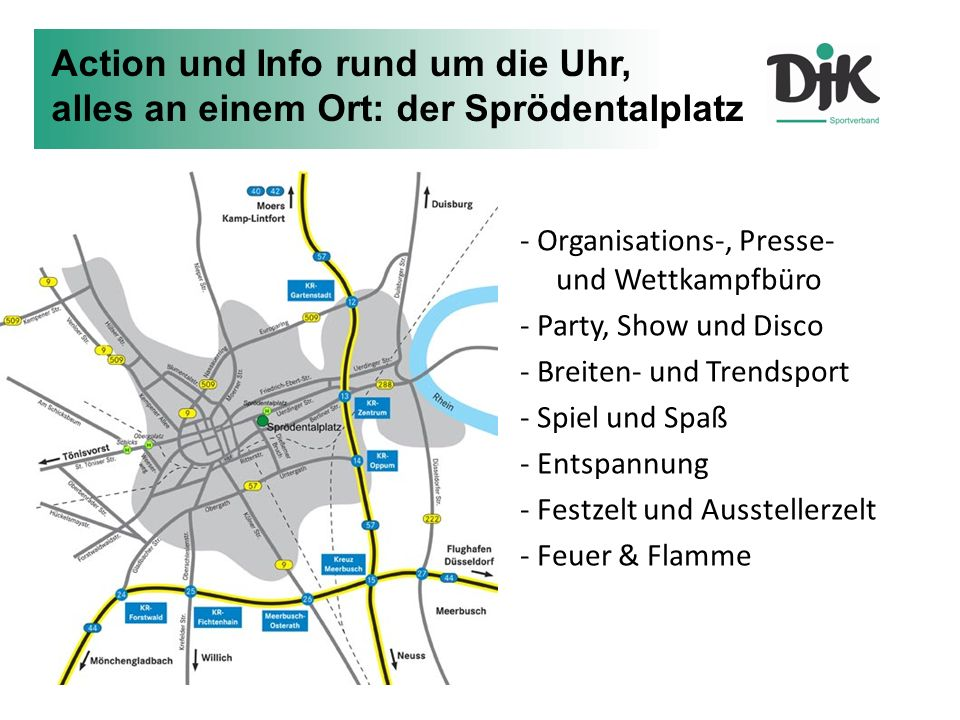 - Organisations-, Presse- und Wettkampfbüro - Party, Show und Disco - Breiten- und Trendsport - Spiel und Spaß - Entspannung - Festzelt und Aussteller