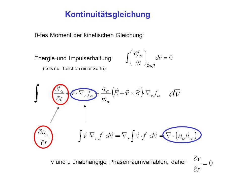 Kontinuitätsgleichung + = 0 E unabhängig von v