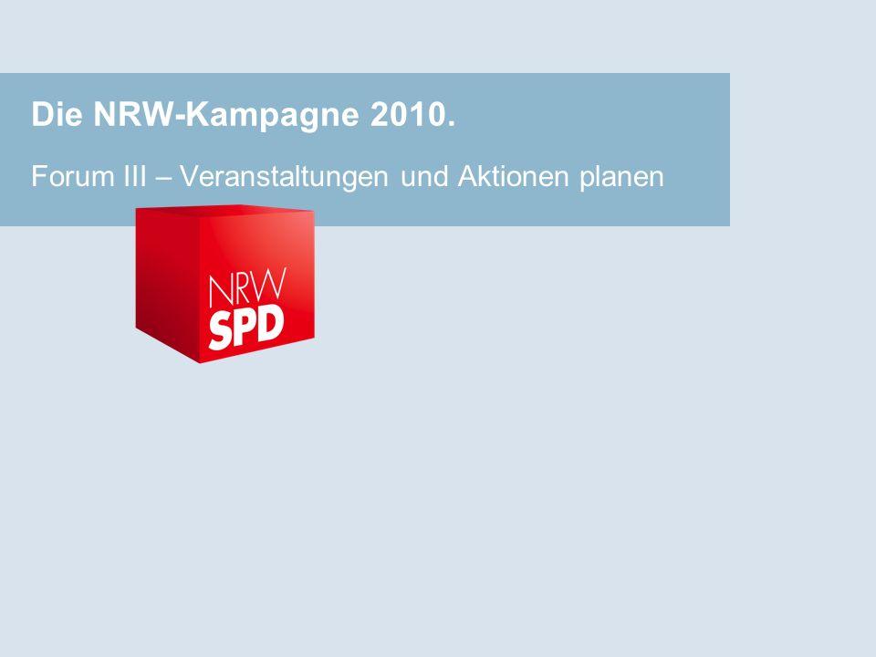 Die NRW-Kampagne 2010. Forum III – Veranstaltungen und Aktionen planen