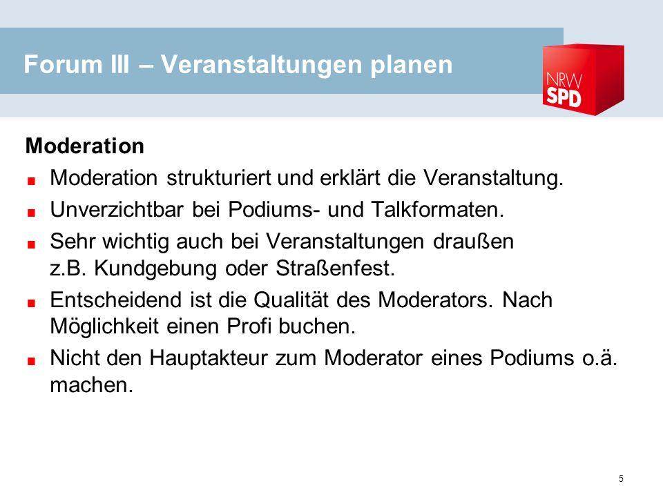 Forum III – Veranstaltungen planen Moderation Moderation strukturiert und erklärt die Veranstaltung.