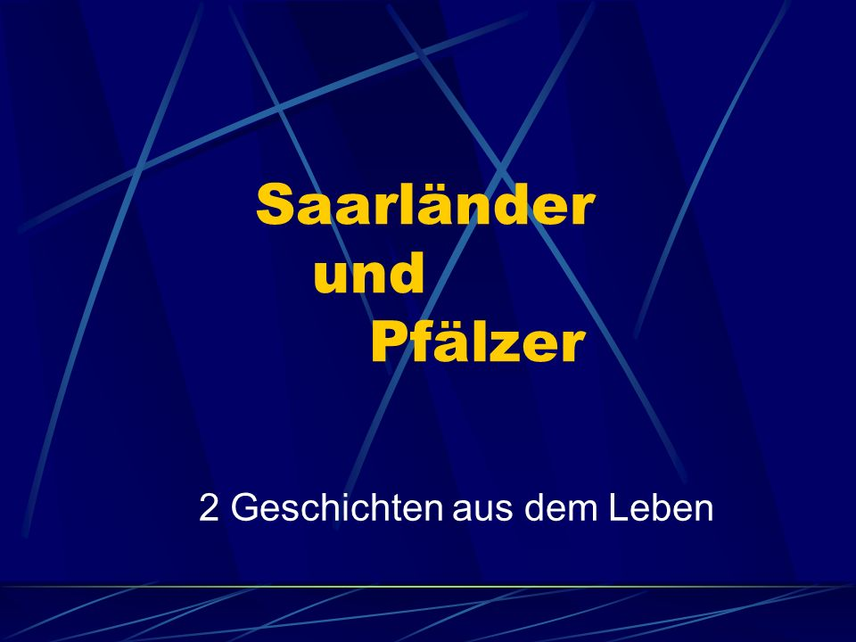 Saarländer und Pfälzer 2 Geschichten aus dem Leben