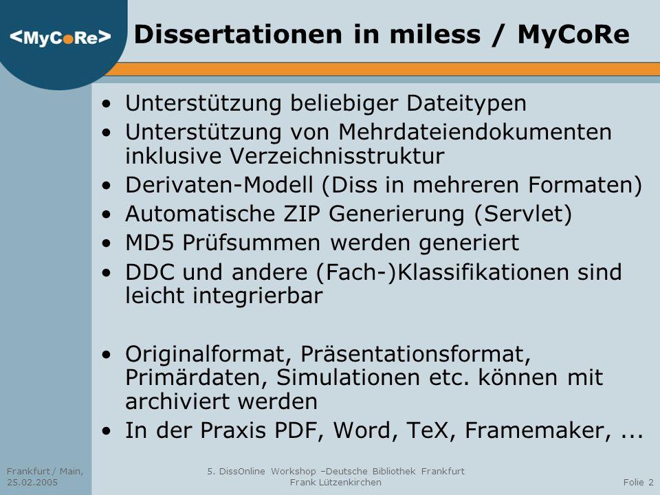 Frankfurt / Main, 25.02.2005 5. DissOnline Workshop –Deutsche Bibliothek Frankfurt Frank LützenkirchenFolie 2 Dissertationen in miless / MyCoRe Unters