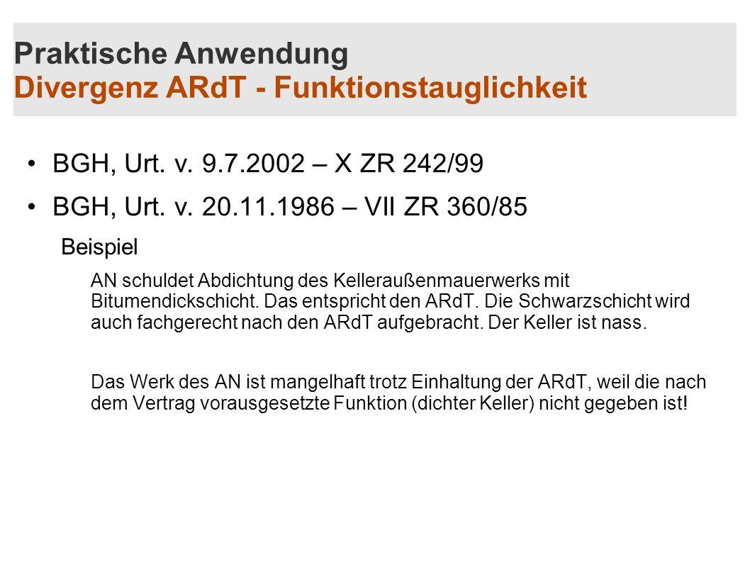 Praktische Anwendung Divergenz ARdT - Funktionstauglichkeit BGH, Urt. v. 9.7.2002 – X ZR 242/99 BGH, Urt. v. 20.11.1986 – VII ZR 360/85 Beispiel AN sc