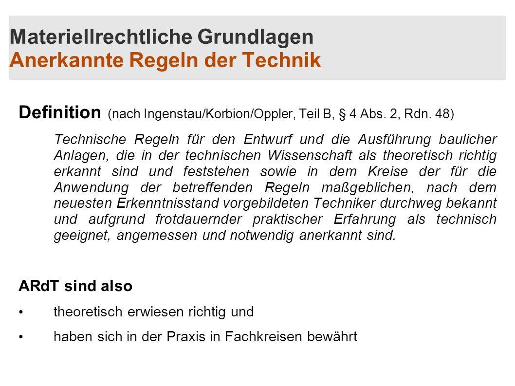 Materiellrechtliche Grundlagen Anerkannte Regeln der Technik Definition (nach Ingenstau/Korbion/Oppler, Teil B, § 4 Abs. 2, Rdn. 48) Technische Regeln