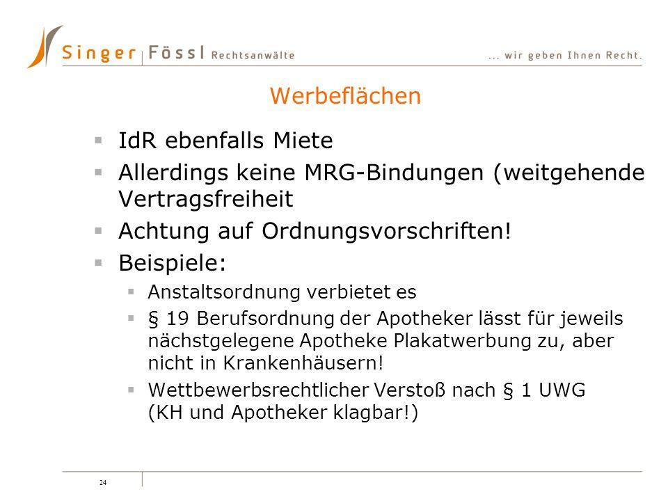 24 IdR ebenfalls Miete Allerdings keine MRG-Bindungen (weitgehende Vertragsfreiheit Achtung auf Ordnungsvorschriften! Beispiele: Anstaltsordnung verbi