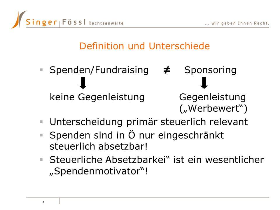 5 Spenden/Fundraising Sponsoring keine GegenleistungGegenleistung (Werbewert) Unterscheidung primär steuerlich relevant Spenden sind in Ö nur eingesch