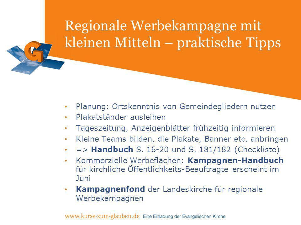 Regionale Werbekampagne mit kleinen Mitteln – praktische Tipps Planung: Ortskenntnis von Gemeindegliedern nutzen Plakatständer ausleihen Tageszeitung,