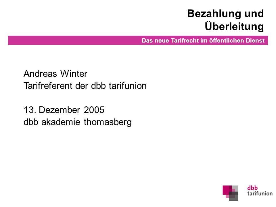 Überleitung in den TVöD 0Stand: Dezember 2005 Das neue Tarifrecht im öffentlichen Dienst Bezahlung und Überleitung Andreas Winter Tarifreferent der db