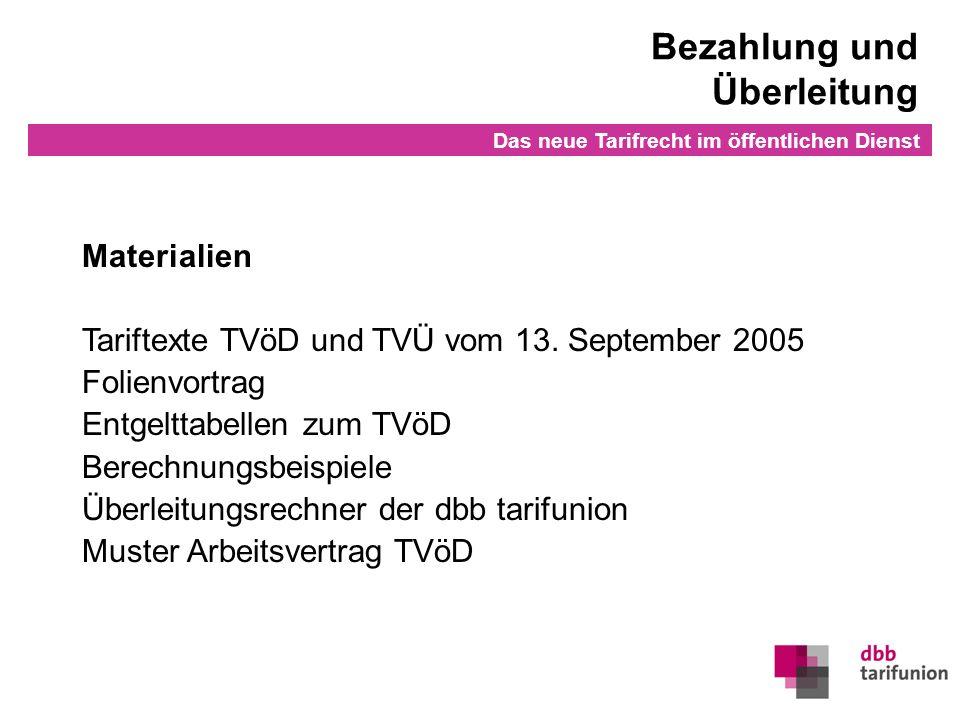 Überleitung in den TVöD 1Stand: Dezember 2005 Bezahlung und Überleitung Das neue Tarifrecht im öffentlichen Dienst Materialien Tariftexte TVöD und TVÜ