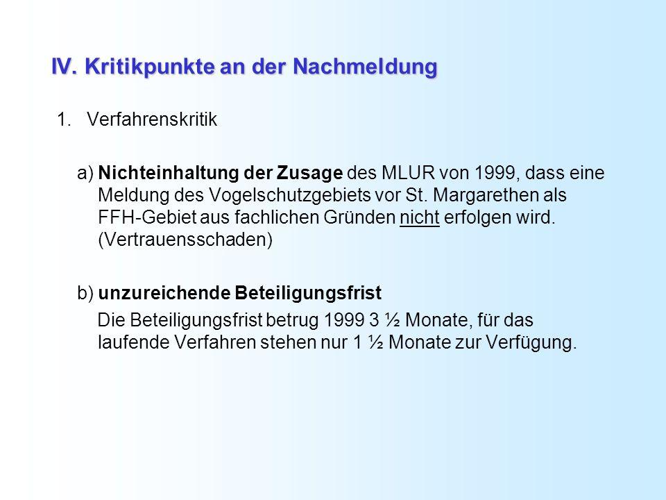 IV. Kritikpunkte an der Nachmeldung 1. Verfahrenskritik a) Nichteinhaltung der Zusage des MLUR von 1999, dass eine Meldung des Vogelschutzgebiets vor
