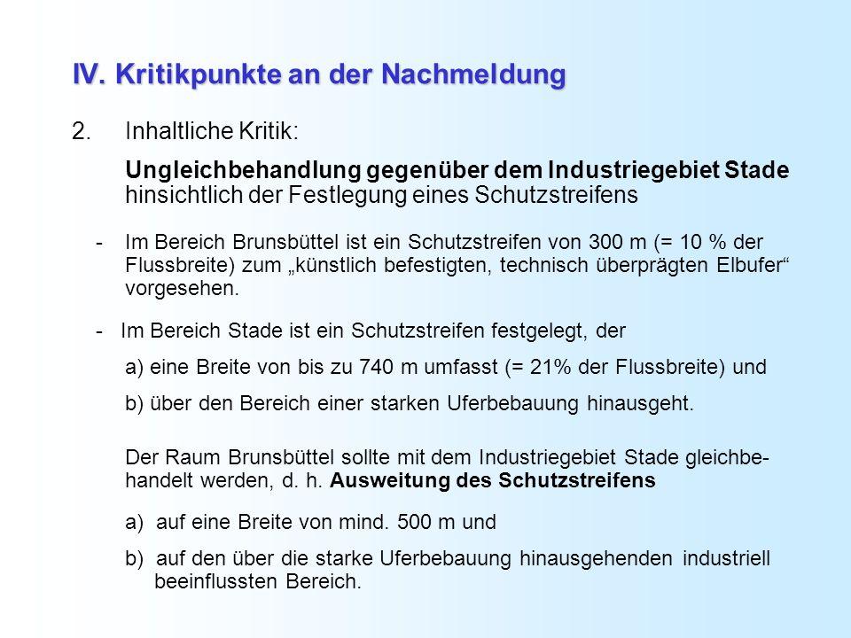 IV. Kritikpunkte an der Nachmeldung 2. Inhaltliche Kritik: Ungleichbehandlung gegenüber dem Industriegebiet Stade hinsichtlich der Festlegung eines Sc