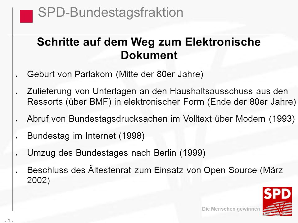 SPD-Bundestagsfraktion Die Menschen gewinnen Fazit ( 2 ) - 1 - eLegislation gibt Impulse für Offene Standards – insbesondere bei Dokumenten Nutzung von Signaturen