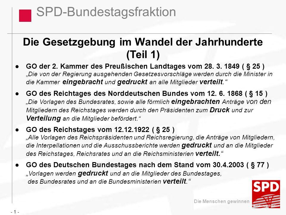 SPD-Bundestagsfraktion Die Menschen gewinnen Die Gesetzgebung im Wandel der Jahrhunderte (Teil 1) GO der 2. Kammer des Preußischen Landtages vom 28. 3